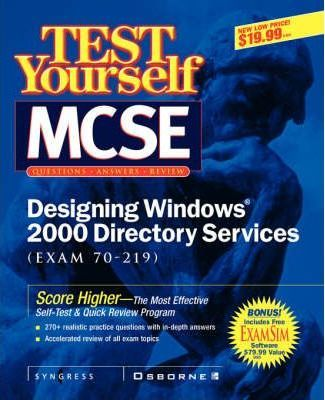 MCSE Designing a Windows 2000 Directory Test Yourself Practice Exams (exam 70-219)
