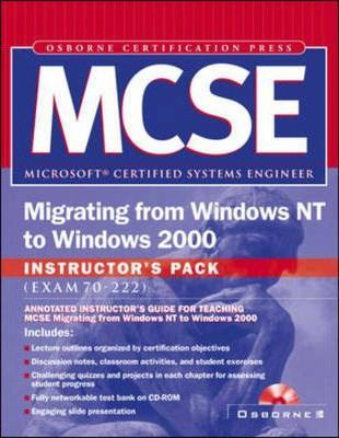 Mcse Migrating from Windows NT to Windows 2000 Instructor's Pack