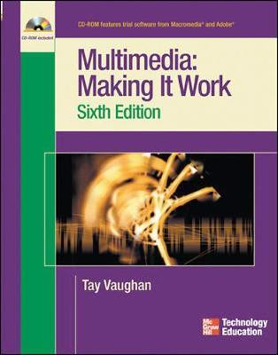 Multimedia: Making it Work, Sixth Edition