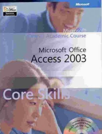 Microsoft Learning ] MS Official Academic Course Microsoft Access 2003 ] 2005 ] 1