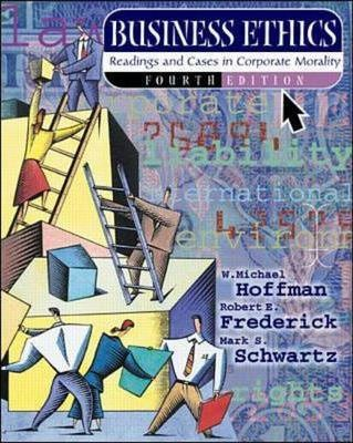 Business Ethics: Readings and Cases in Corporate Morality (NAI text alone)