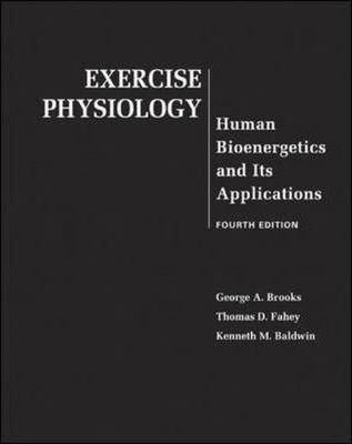 Exercise Physiology : George A. Brooks : 9780072556421