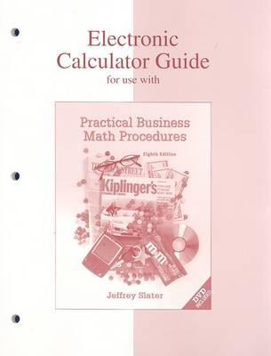 Electronic Calculator Guide for Use with Practical Business Math Procedures