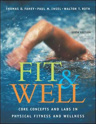 Fit & Well: Core Concepts and Labs in Physical Fitness and Wellness with HQ 4.2 CD, Daily Fitness and Nutrition Journal & PowerWeb/OLC Bind-in Card