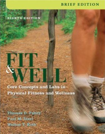 Fit and Well, Brief: Core Concepts and Labs in Physical Fitness and Wellness