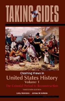 Clashing Views in United States History, Volume 1, the Colonial Period to Reconstruction