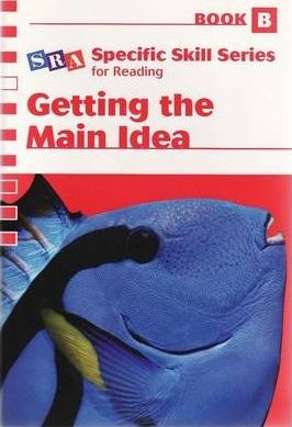 Specific Skill Series 2006 - Getting the Main Idea Book B