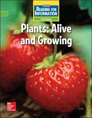Reading for Information on Level Student Reader, Life - Plants: Alive and Growing - Grade 2