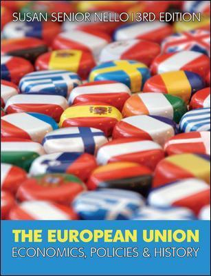 The European Union Economics, Policy and History