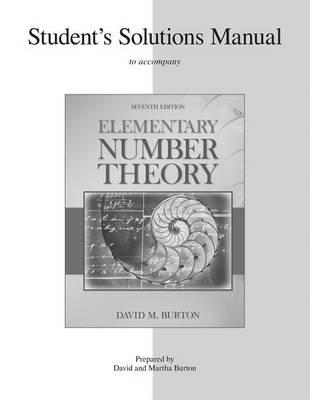 student s solutions manual elementary number theory david burton rh bookdepository com  elementary number theory david m burton solutions manual