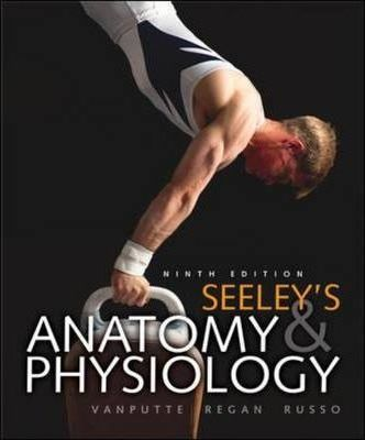 Seeley\'s Anatomy and Physiology : Cinnamon L. Vanputte : 9780077350031