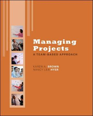 Managing Projects: A Team-Based Approach with Student CD
