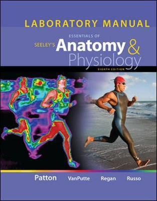 Laboratory Manual for Seeley\'s Essentials of Anatomy and Physiology ...