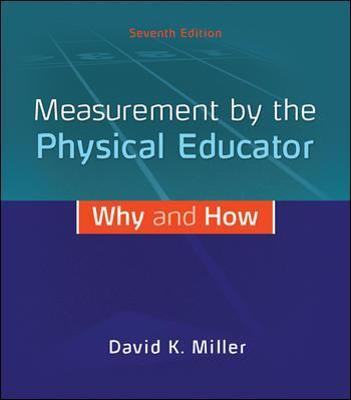 Measurement by the Physical Educator: Why and How – David K. Miller