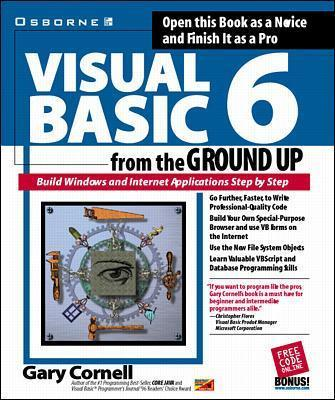 Visual Basic 6 from the Ground Up : Gary Cornell : 9780078825088