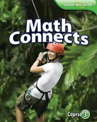 Math Connects, Course 3 Student Edition : McGraw-Hill Education