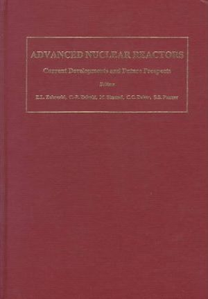Advanced Nuclear Reactors  Current Developments and Future Prospects