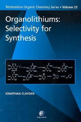 Organolithiums: Selectivity for Synthesis: Volume 23
