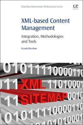 XML-based Content Management: Integration, Methodologies and Tools