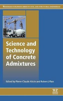 Science and Technology of Concrete Admixtures : Pierre
