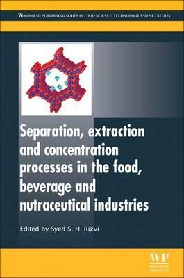 Separation, Extraction and Concentration Processes in the Food, Beverage and Nutraceutical Industries