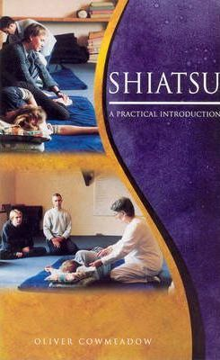Shiatsu : An Introductory Guide to the Technique and Its Benefits