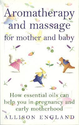 Aromatherapy And Massage For Mother And Baby