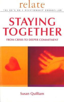 Relate Guide To Staying Together : From Crisis to Deeper Commitment