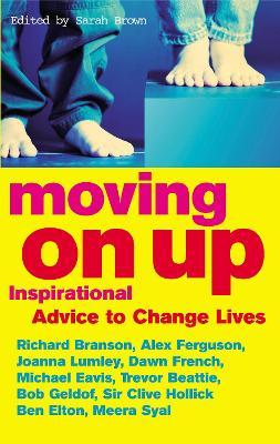 Moving On Up: Inspirational advice to change lives