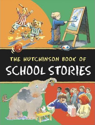 The Hutchinson Book of School Stories