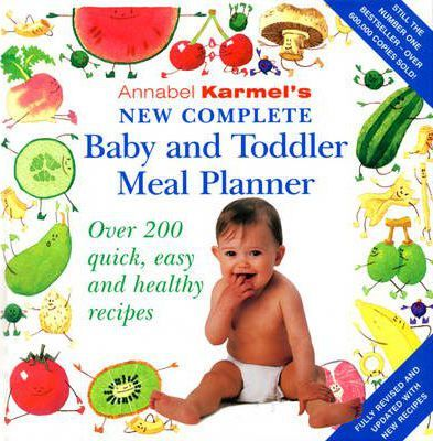 Annabel Karmel's New Complete Baby & Toddler Meal Planner