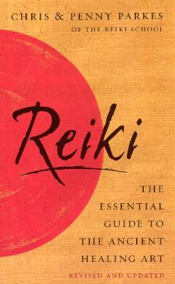 Reiki: The Essential Guide to Ancient Healing Art