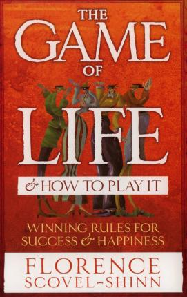 The Game of Life and How to Play it : Florence Scovel Shinn ...