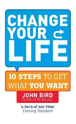 Change Your Life  10 steps to get what you want
