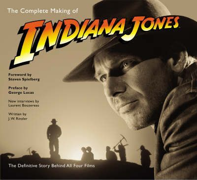 "The Complete Making of ""Indiana Jones"""