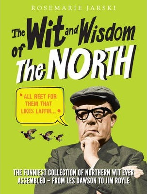 The Wit and Wisdom of the North