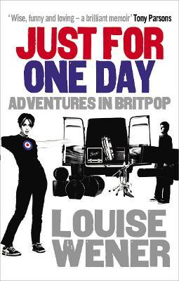 Just For One Day : Adventures in Britpop