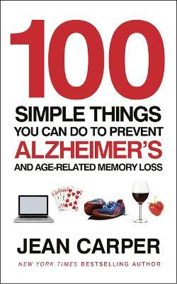 100 Simple Things You Can Do To Prevent Alzheimer's