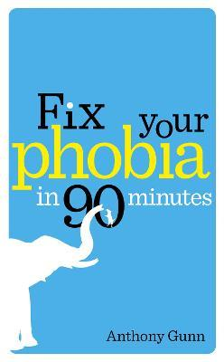 Fix Your Phobia in 90 Minutes