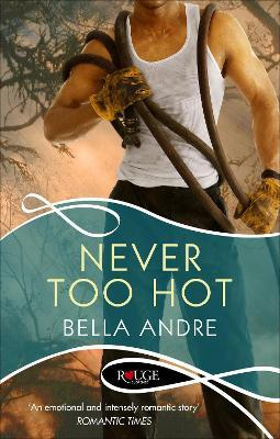 Never Too Hot: A Rouge Suspense novel
