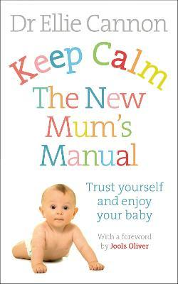 Baby Books - Keep Calm: The New Mum's Manual