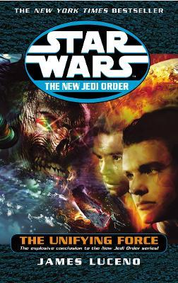 Star Wars: The New Jedi Order - The Unifying Force Cover Image