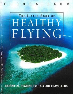 The Little Book Of Healthy Flying