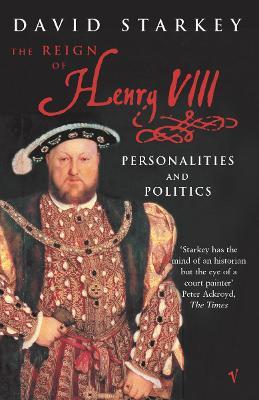 Reign of Henry VIII:ThePersonalities and Politics