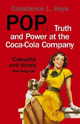 Pop: Truth and Power at the Coca-Cola Company
