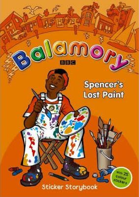 Balamory: Spencer's Lost Paint: a Sticker Storybook