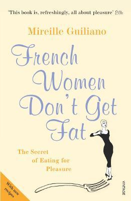 French Women Don't Get Fat – Mireille Guiliano