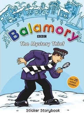 Balamory: The Mystery Thief - a Sticker Storybook