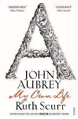 John Aubrey: My Own Life