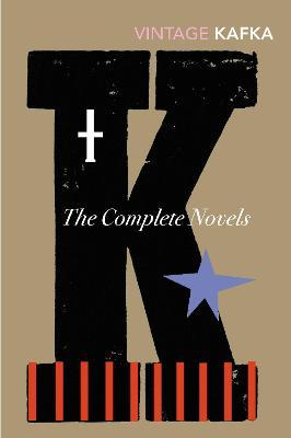 The Complete Novels : Includes The Trial, Amerika and The Castle